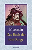 Das Buch der fuenf Ringe / Das Buch der mit der Kriegskunst verwandten Traditionen
