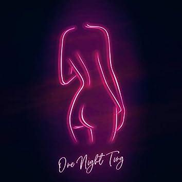 One Night Ting