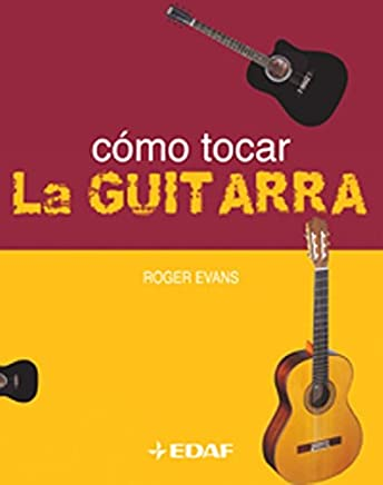 Como Tocar La Guitarra / How to Play Guitar (Spanish Edition)