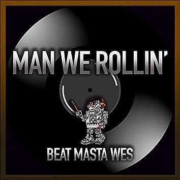 Man We Rollin'