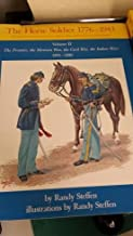 The Horse Soldier, 1776-1943, Volume II The Frontier, The Mexican War, The Civil War, The Indian Wars 1851-1880