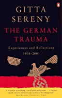 German Trauma: Experiences And Reflections 1938 To 2001