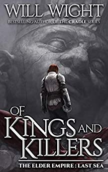 Of Kings and Killers (The Elder Empire: Sea Book 3) by [Will Wight]