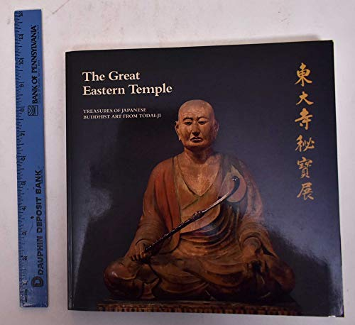The Great Eastern Temple: Treasures of Japanese Buddhist Art from Todai-Ji