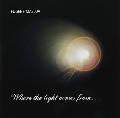 Where the Light Comes from by Eugene Maslov (2005-11-01)
