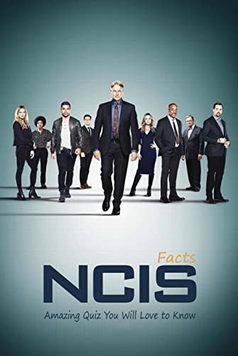 NCIS Facts: Amazing Quiz You Will Love to Know: Quiz about NCIS (English Edition)