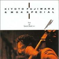 Live at Sweet Basil by Kiyoto & Mg4 Special Fujiwara