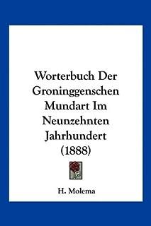 Worterbuch Der Groninggenschen Mundart Im Neunzehnten Jahrhundert (1888)