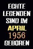 Echte Legenden Sind Im APRIL 1956 Geboren: Notizbuch als lustiges Geschenk zum Geburtstag, Geschenk zum 65. für Männer und Frauen, Geburtstag für alle Geburtstags die im Lockdown Geburtstag hatten