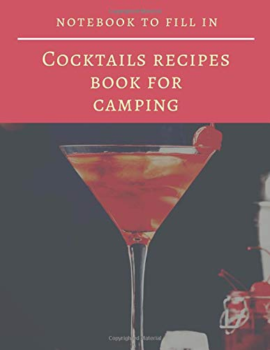 Cocktails recipes book for camping: Create your own cocktails, an original gift idea that will make your creativity work