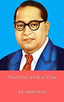 Waiting for a Visa by [B.R. Ambedkar]