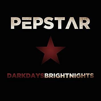 Dark Days, Bright Nights
