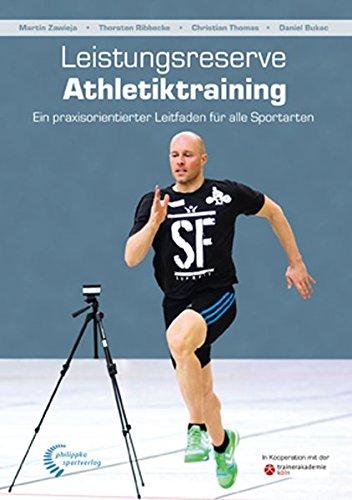 Leistungsreserve Athletiktraining: Ein praxisorientierter Leitfaden für alle Sportarten