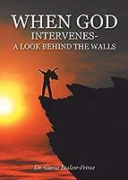 When God Intervenes: A Look Behind the Walls