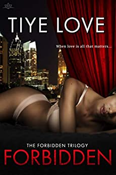 Forbidden (Forbidden Trilogy Book 1) by [Tiye Love]