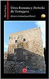 Circo Romano y Pretorio de Tarragona: guía turística (castellano) (MonuWay castellano nº 6)