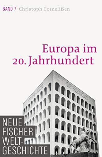 Neue Fischer Weltgeschichte. Band 7: Europa im 20. Jahrhundert