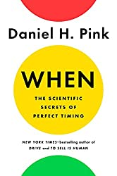 the ripening, notes, quotes, When, The Scientific Secrets of Perfect Timing, Daniel Pink