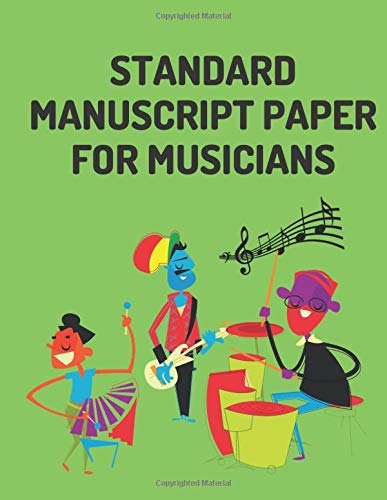 Standard Manuscript Paper for Musicians: Hot New Release Music Notebook - Music Writing Notebook | Blank Sheet Music Notebook | Standard Staff Blank Manuscript Paper | 12 Staves Per Page