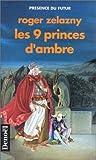 Les 9 princes d'ambre - Denoël - 05/04/1988