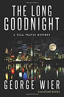 The Long Goodnight (The Bill Travis Mysteries)