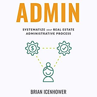 Admin: Systematize Your Real Estate Administrative Process audiobook cover art