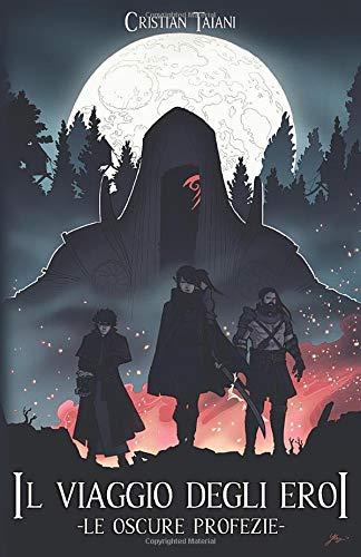 Il viaggio degli eroi le oscure profezie: le oscure profezie