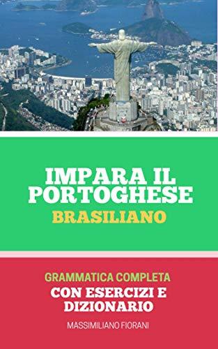 IL PORTOGHESE .. FACILE!: Grammatica completa con esercizi, traduzioni e dizionario