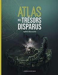 Atlas des trésors disparus par Chavaroche