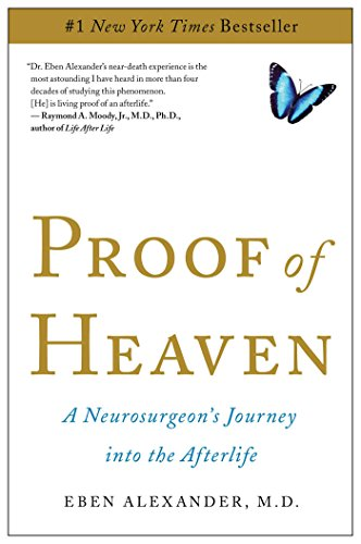 Proof of Heaven: A Neurosurgeon s Journey into the Afterlife