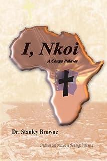 I, Nkoi,: A Congo Palaver
