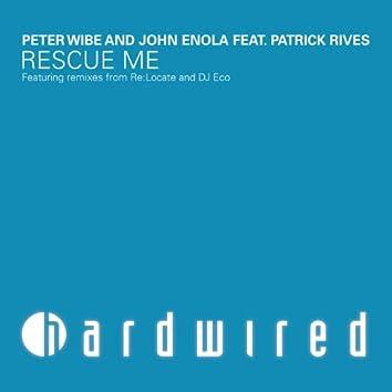Rescue Me Feat. Patrick Rives - The Remixes