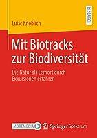 Mit Biotracks zur Biodiversitaet: Die Natur als Lernort durch Exkursionen erfahren