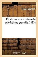 Étude Sur Les Variations Du Polythéisme Grec