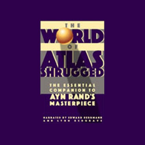 The World of Atlas Shrugged                   By:                                                                                                                                 Robert Bidinotto                               Narrated by:                                                                                                                                 Edward Herrmann,                                                                                        Lynn Redgrave                      Length: 1 hr and 22 mins     39 ratings     Overall 3.8