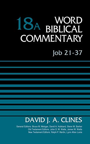 Job 21-37, Volume 18A (Word Biblical Commentary)