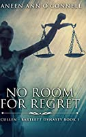 No Room For Regret: Large Print Hardcover Edition