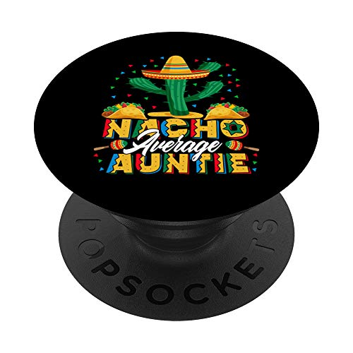 Cinco De Mayo Nacho Average Auntie Nachos Lover PopSockets PopGrip: Agarre intercambiable para Teléfonos y Tabletas