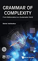 Grammar of Complexity: From Mathematics to a Sustainable World (Mathematical Modeling)