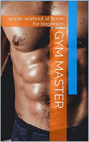 GYM MASTER: simple workout at home for beginners (English Edition)