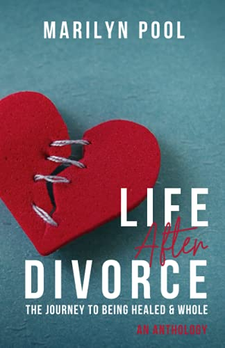 Life After Divorce: The Journey to Being Healed & Whole