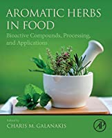 Aromatic Herbs in Food: Bioactive Compounds, Processing, and Applications