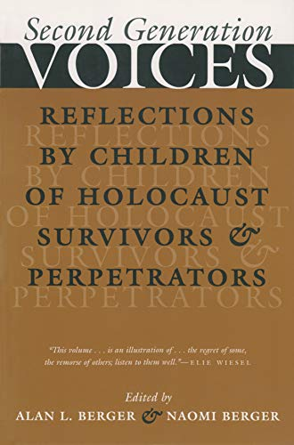 Second Generation Voices: Reflections by Children of Holocaust Survivors and Perpetrators (Religion, Theology, and the Holocaust)