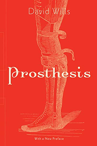 Compare Textbook Prices for Prosthesis Volume 64 Posthumanities  ISBN 9781517911553 by Wills, David