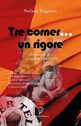 TRE CORNER... UN RIGORE (I Corti Vol. 4)