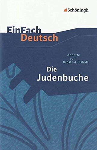 EinFach Deutsch Textausgaben: Annette von Droste-Hülshoff: Die Judenbuche: Ein Sittengemälde aus dem gebirgigten Westfalen. Klassen 8 - 10