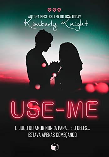 Use-Me por [Kimberly Knight, Martinha Fagundes]
