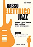 basso elettrico jazz. suonare il basso elettrico dalla tradizione al jazz contemporaneo. tecniche e concetti di base per l'accompagnamento (vol. 2)