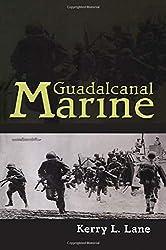 Guadalcanal Marine : Kerry L. Lane