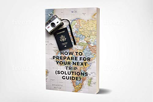 How to Prepare for Your Next Trip (English Edition)